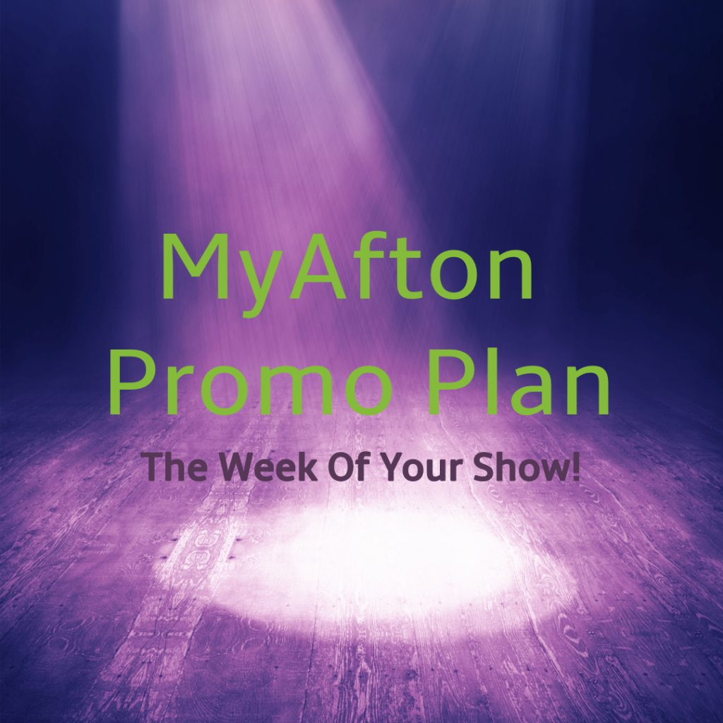 MyAfton Promo Plan The Week Of Your Show!
