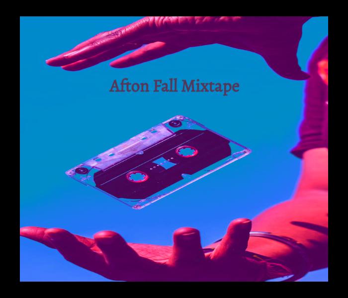 MyAfton Fall Mixtape