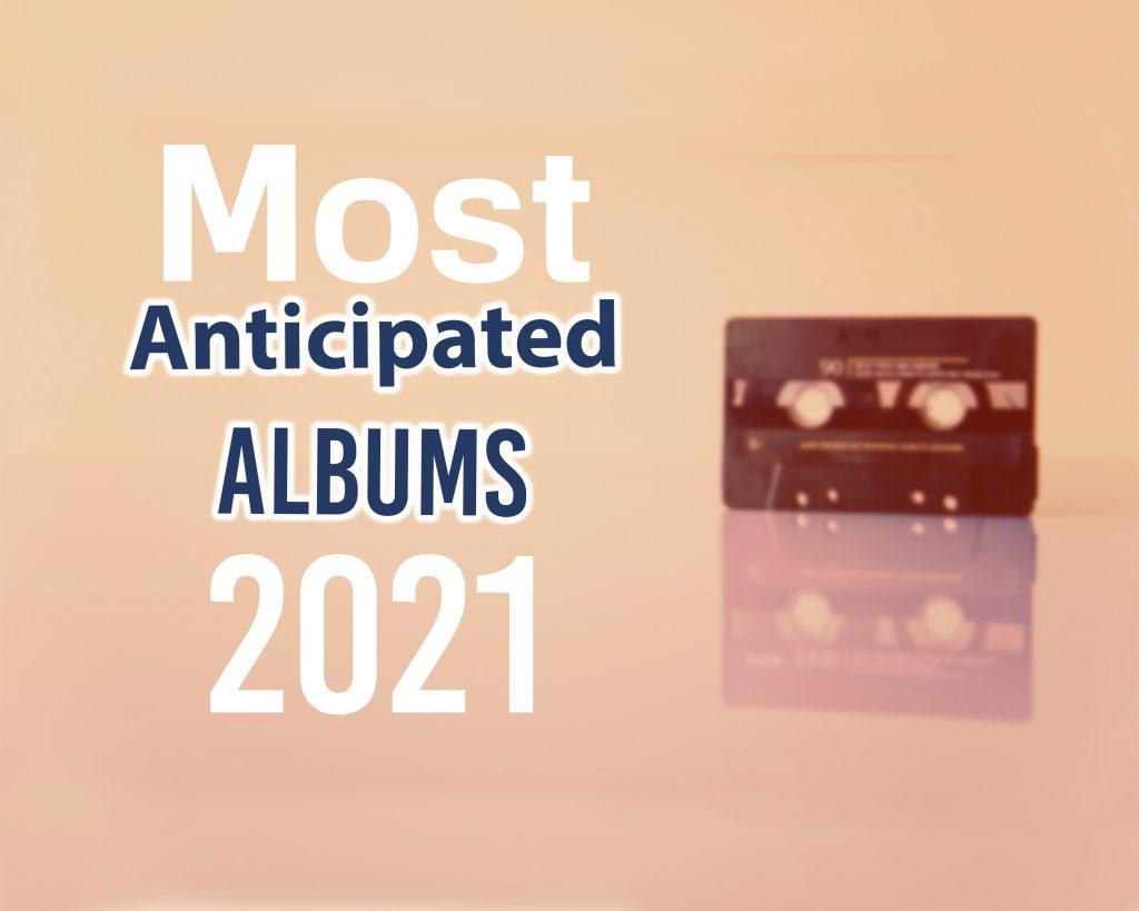 Myafton: Most Anticipated Hip Hop Albums 2021